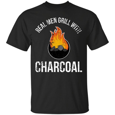 Real Men Grill With Charcoal T-Shirt