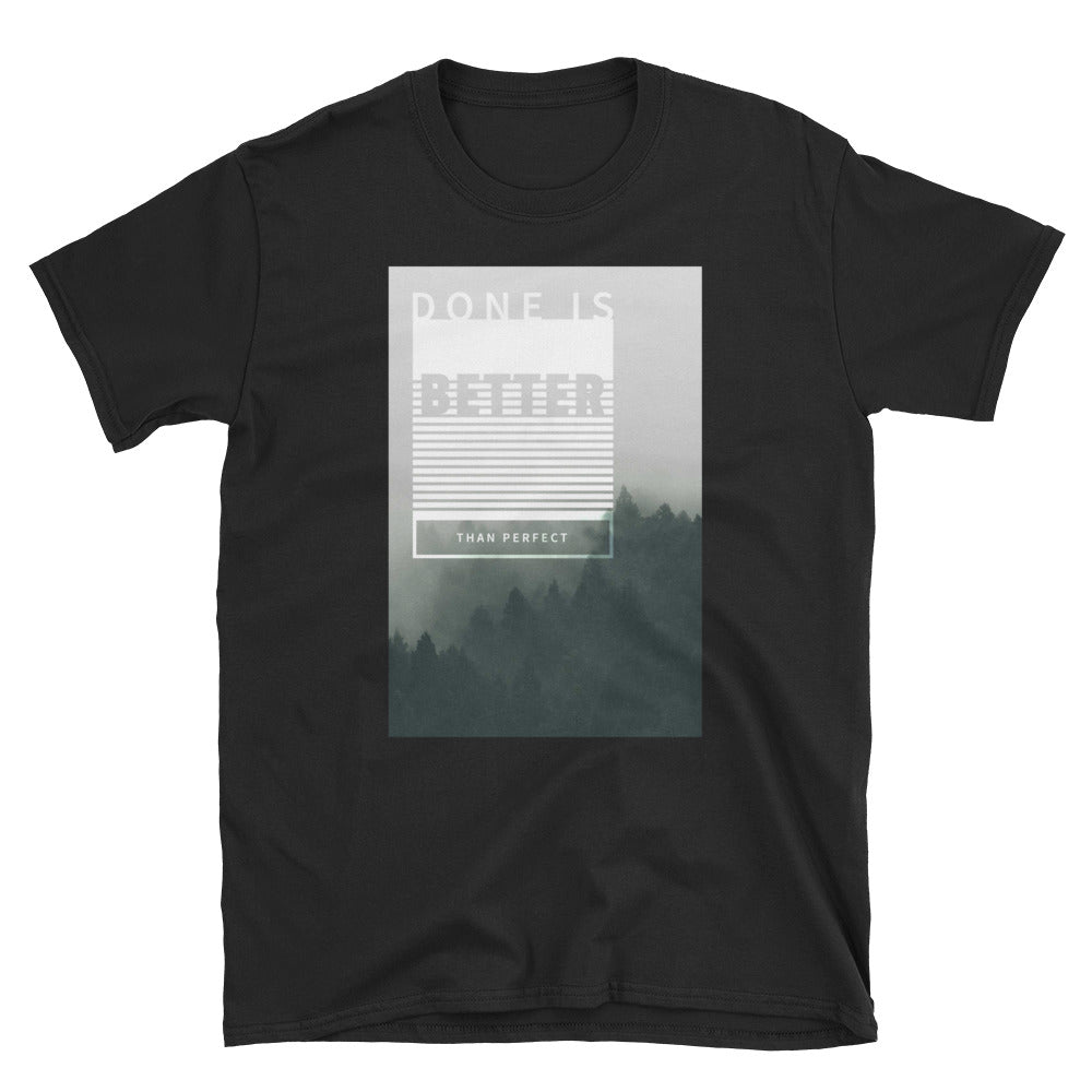 Done Is Better t-shirt