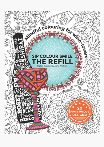 Sip. Colour. Smile. The Refill - Adult Colouring Book by Jaime Wedholm-Book