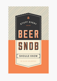 Stuff Every Beer Snob Should Know-Book