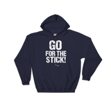 GO FOR THE STICK! Hoodie