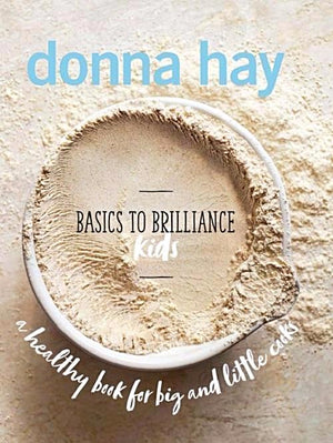 Basics to Brilliance Kids by Donna Hay - Heart Of Hall