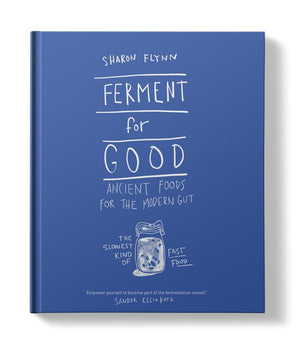 Ferment for Good: Ancient Foods for the Modern Gut by Sharon Flynn - Heart Of Hall