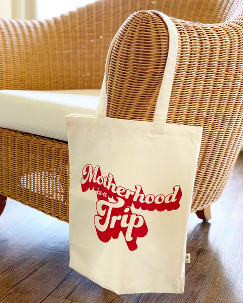 MOTHERHOOD IS A TRIP - ORGANIC TOTE