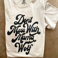 DON'T MESS WITH MAMA WOLF - UNISEX TEE