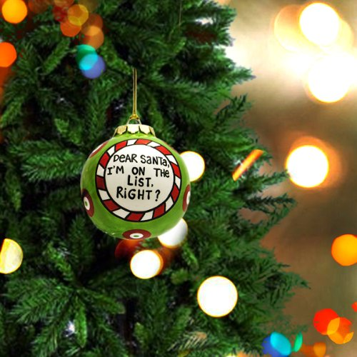I'm On The List, Right? Christmas Ornament
