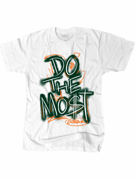 Outrank T-Shirt - Do the Most - White - OR1514