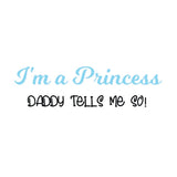 I'm A Princess (t-shirt/bodysuit)