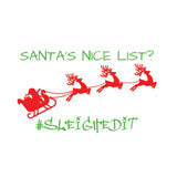 Christmas (t-shirts/bodysuits) - Santa's Nice List? Sleighed It!