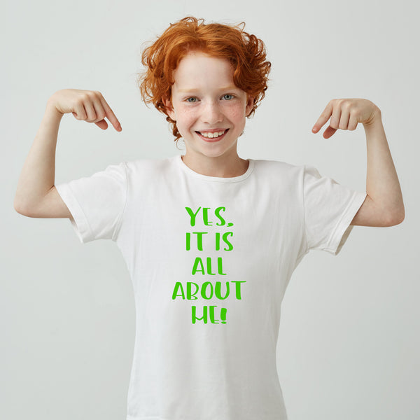 Yes, It Is All About Me! (t-shirt/bodysuit)