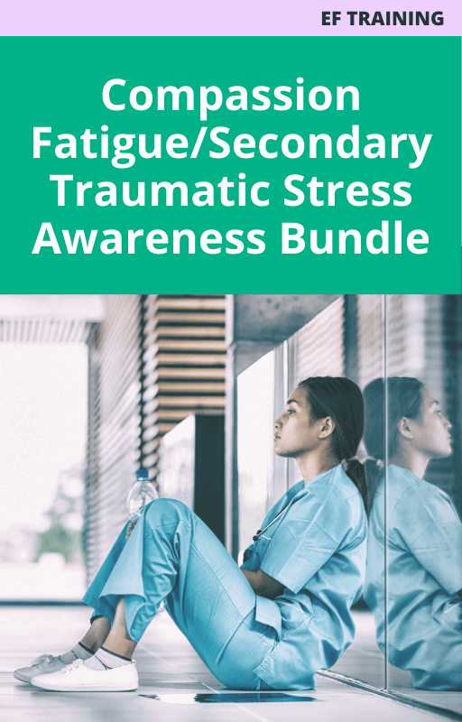 Compassion Fatigue/Secondary Traumatic Stress Awareness Bundle