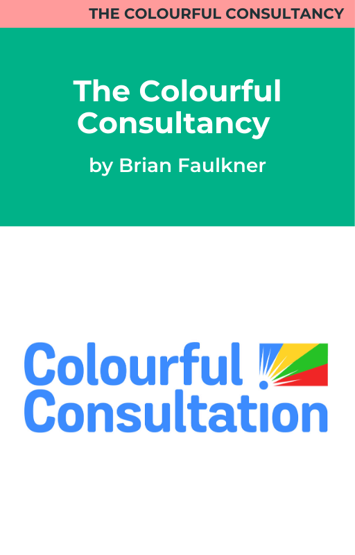 The Colourful Consultancy by Brian Faulkner