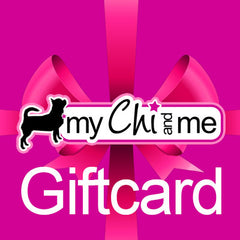 My Chi and Me Electronic Gift Card Chihuahua Clothes and Accessories at My Chi and Me