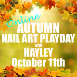 ONLINE LIVE Autumn Nail Art Playday - with Hayley