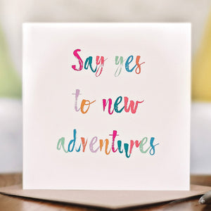 'Say Yes to New Adventures' Card