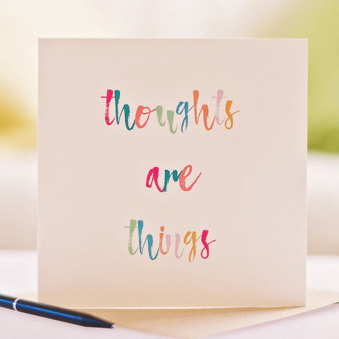 'Thoughts Are Things' Card