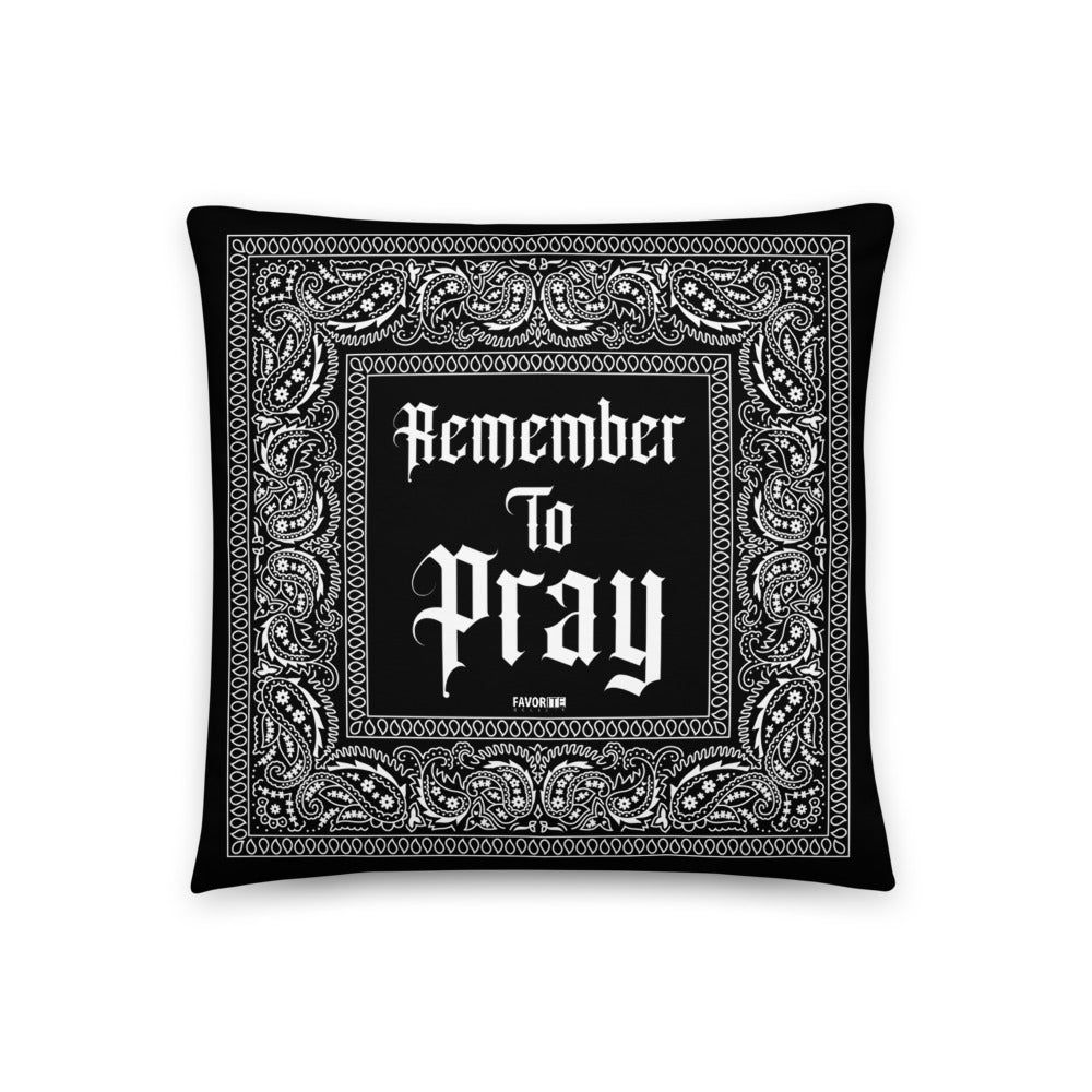 Remember To Pray Pillow - Black Paisley