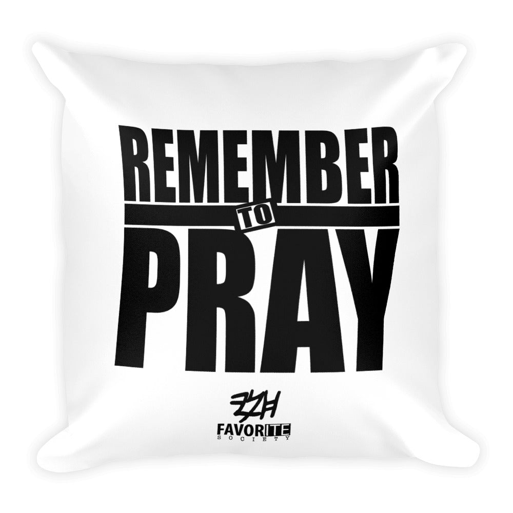 Remember To Pray Comfortable Square Pillow