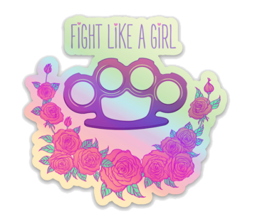 Fight Like a Girl Holographic Sticker