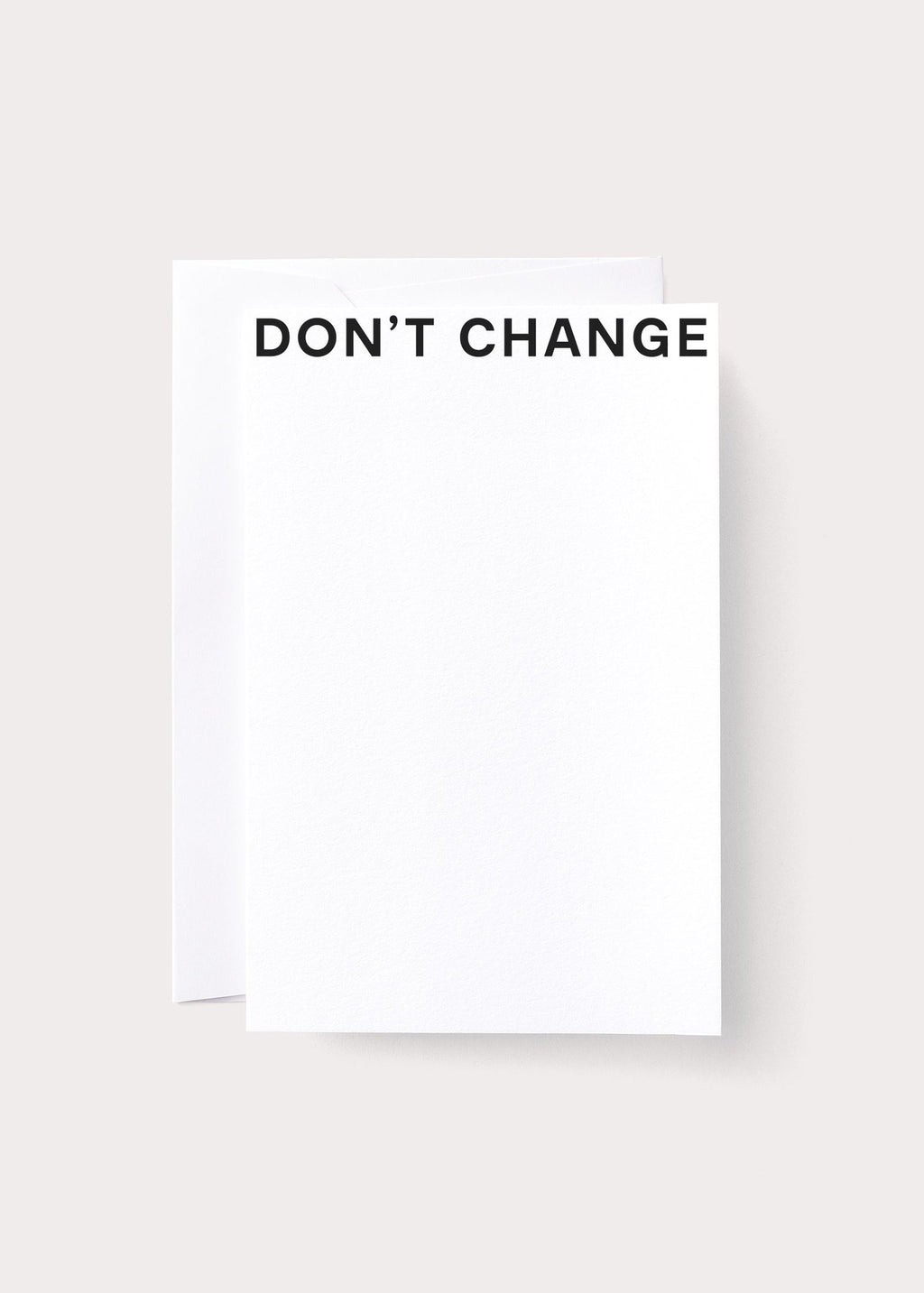 DON'T CHANGE - NOTE CARD