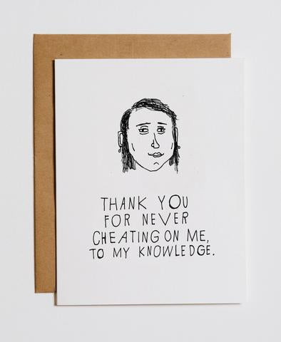 CHEATING ON ME - GREETING CARD