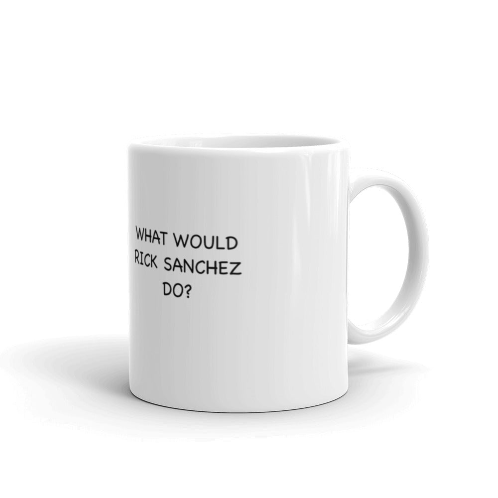 WWRSD? What Would Rick Sanchez Do? Mug