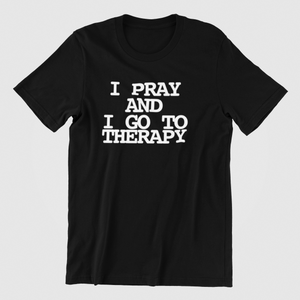 I pray and do therapy
