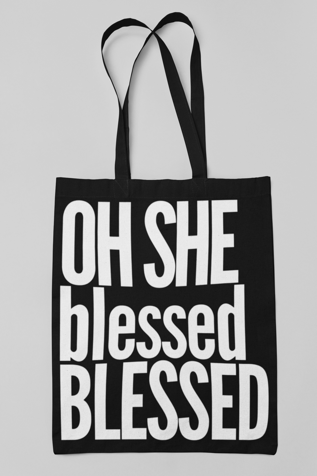 Oh she blessed BLESSED tote bag - My Business His Glory
