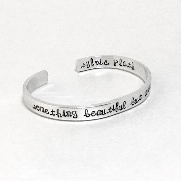 Sylvia Plath Bracelet - Something Beautiful but Annihilating