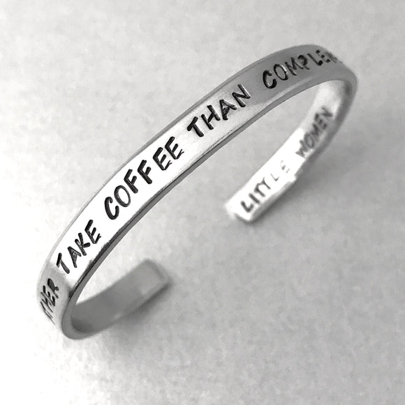 Little Women Bracelet - I'd Rather Take Coffee Than Compliments