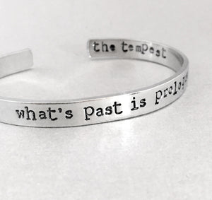 Shakespeare Bracelet - What's Past is Prologue
