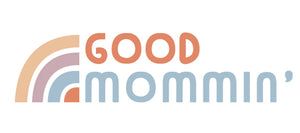 Good Mommin