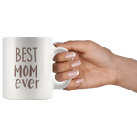 Best Mom Ever White 11 oz Ceramic Mug - Jim N Em Designs
