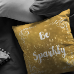 Be Sparkly Gold Glitter Throw Pillow Home Decor - Jim N Em Designs