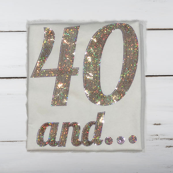 40 and... Bling Shirt - Superior Boutique
