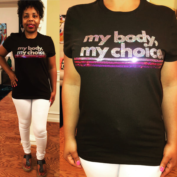 My Body, My Choice. Bling Shirt - Superior Boutique