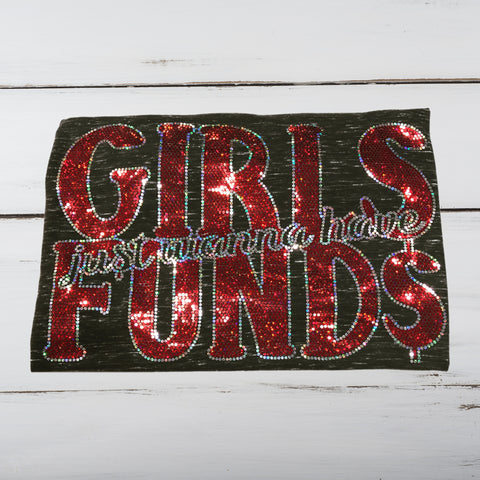 Girls Just Wanna Have Fund$ Bling Shirt - Superior Boutique