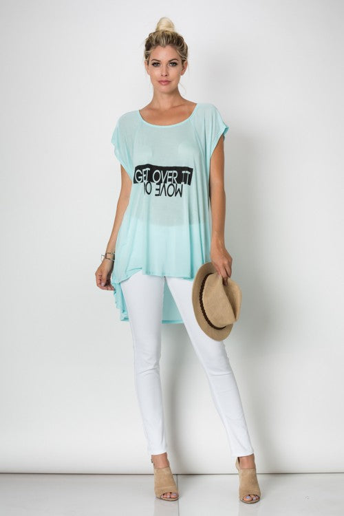 "Round Neck Hi-Low ""Get Over It"" Graphic Print Loose Fit Top - Superior Boutique"
