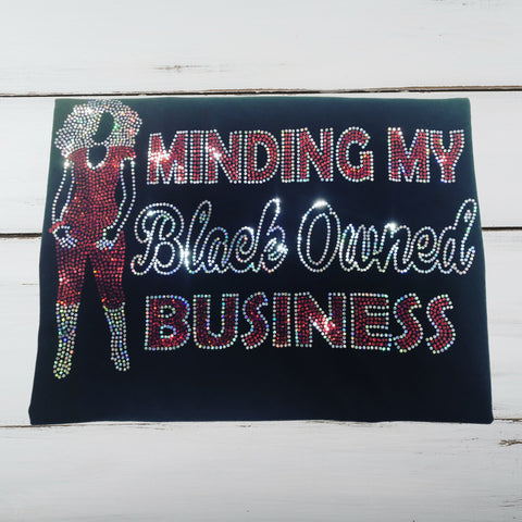 Minding My Black Owned Business Bling Shirt - Superior Boutique