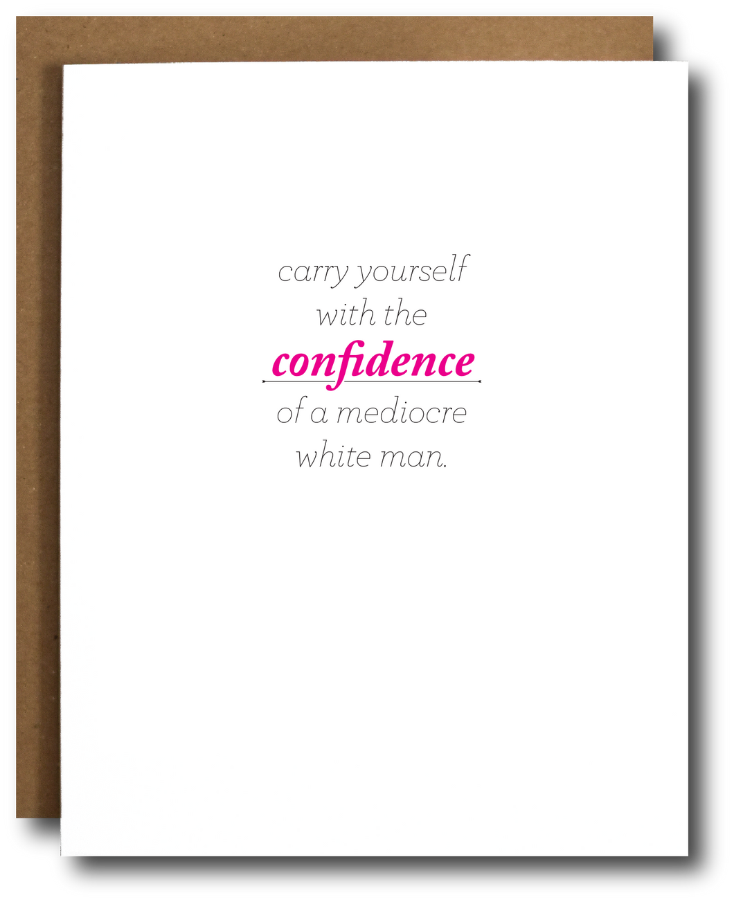 Mediocre White Man Confidence Card