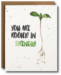 "seed paper greeting card with image of plant and text that says ""You are rooted in strength"""