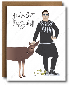 You've got this Schitt! Encouragement Card