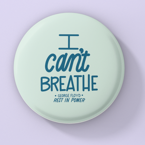 I Can't Breathe Protest Button