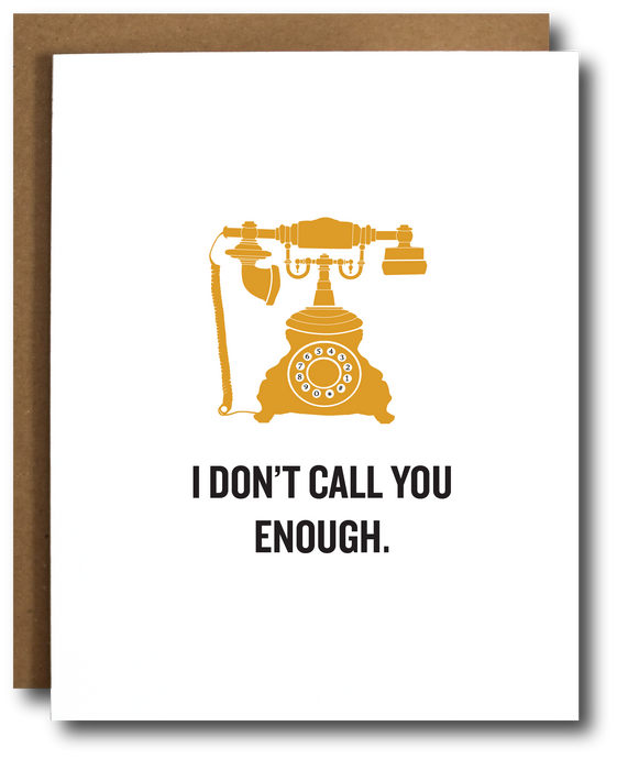 don't call you enough card