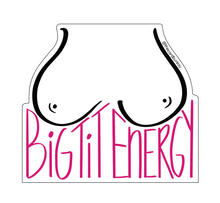 Big Tit Energy Sticker