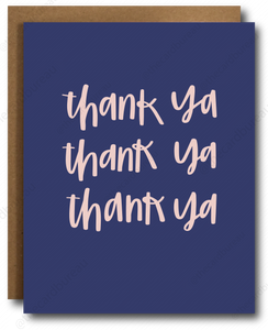 "greeting card with navy background a pastel pink text that reads ""Thank ya, thanks ya, thank ya""."