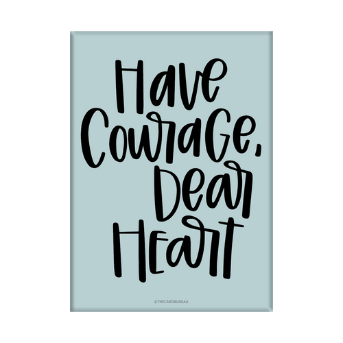 Have Courage Magnet