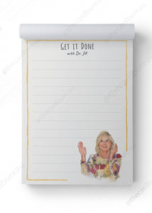 Dr. Jill Biden Get it Done Notepad