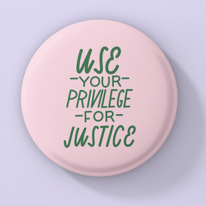 Use Your Privilege Protest Button