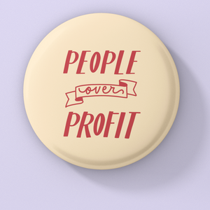 People Over Profit Protest Button